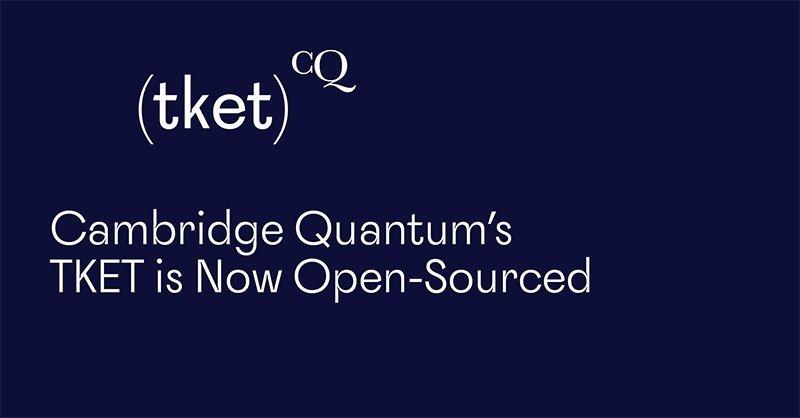 Cambridge Quantum's TKET is Now Open-Sourced
